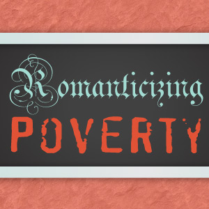 1013-03-Romanticizing-PovertyThumb